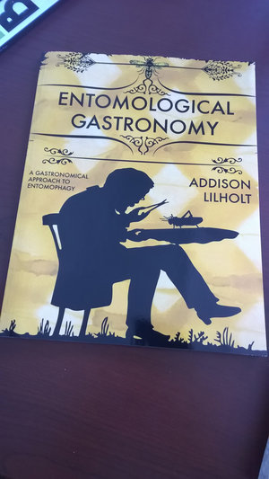 Entomological Gastronomy: A Gastronomical Approach to Entomophagy